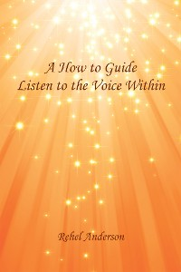 Cover A How to Guide                         Listen to the Voice Within
