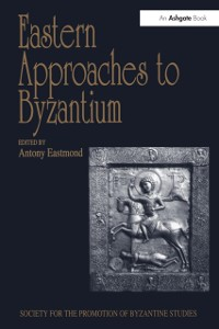 Cover Eastern Approaches to Byzantium