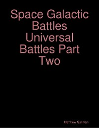 Cover Space Galactic Battles Universal Battles Part Two