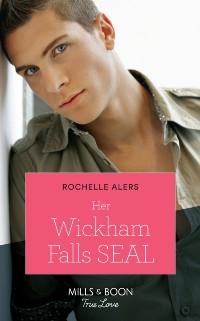 Cover Her Wickham Falls Seal (Mills & Boon True Love) (Wickham Falls Weddings, Book 3)
