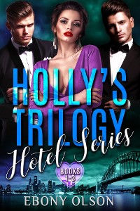 Cover Holly's Trilogy: Books 1-3