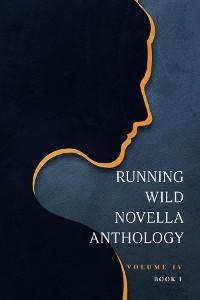 Cover Running Wild Novella Anthology, Volume 4 Book 1