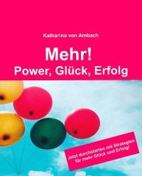 Cover Mehr! Power, Glück, Erfolg