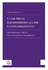 Cover Unter Druck: Kirchenreform aus der Leitungsperspektive