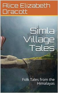 Cover Simla Village Tales / Or, Folk Tales from the Himalayas