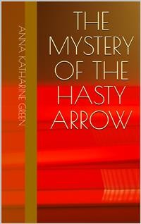 Cover The Mystery of the Hasty Arrow