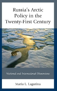 Cover Russia's Arctic Policy in the Twenty-First Century