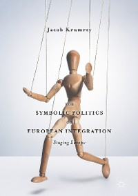 Cover The Symbolic Politics of European Integration