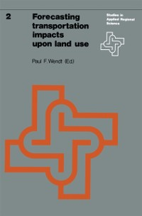 Cover Forecasting transportation impacts upon land use