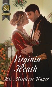 Cover His Mistletoe Wager (Mills & Boon Historical)
