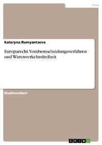 Cover Europarecht. Vorabentscheidungsverfahren und Warenverkehrsfreiheit