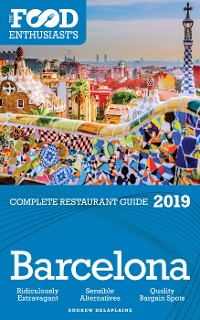 Cover Barcelona - 2019 - The Food Enthusiast's Complete Restaurant Guide