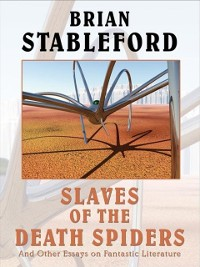Cover Slaves of the Death Spiders and Other Essays on Fantastic Literature