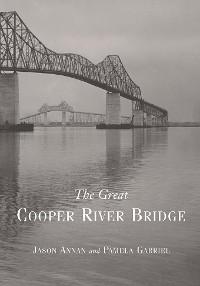 Cover The Great Cooper River Bridge