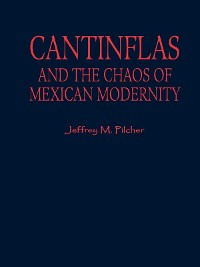Cover Cantinflas and the Chaos of Mexican Modernity