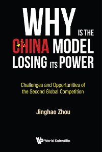 Cover Why Is The China Model Losing Its Power? - Challenges And Opportunities Of The Second Global Competition