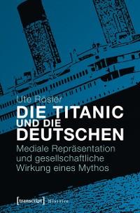 Cover Die Titanic und die Deutschen