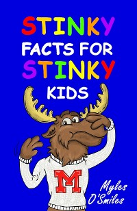 Cover Stinky Facts for Stinky Kids