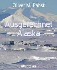 Cover Ausgerechnet Alaska