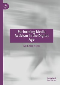Cover Performing Media Activism in the Digital Age
