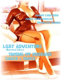 Cover Lgbt Adventure (Illustrated Edition) - Taming My Husband - Caged & Tamed