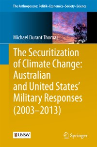 Cover The Securitization of Climate Change: Australian and United States' Military Responses (2003 - 2013)