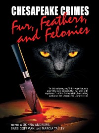 Cover Chesapeake Crimes: Fur, Feathers, and Felonies