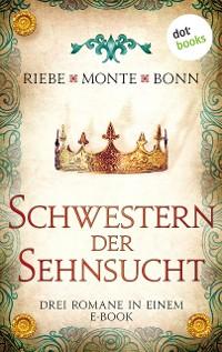 Cover Schwestern der Sehnsucht: Drei Romane in einem eBook