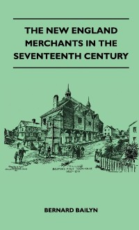Cover New England Merchants In The Seventeenth Century