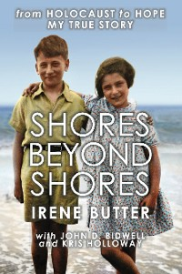 Cover Shores Beyond Shores - from Holocaust to Hope, My True Story