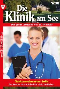 Cover Die Klinik am See 38 – Arztroman