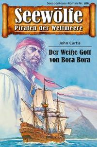 Cover Seewölfe - Piraten der Weltmeere 186