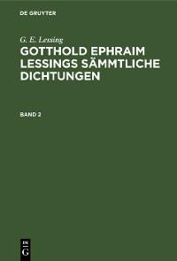Cover G. E. Lessing: Gotthold Ephraim Lessings Sämmtliche Dichtungen. Band 2