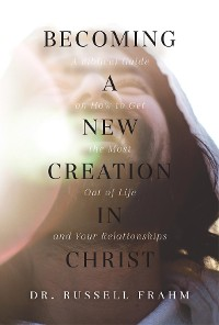 Cover Becoming a New Creation in Christ