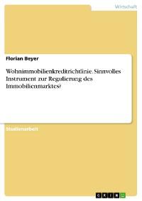 Cover Wohnimmobilienkreditrichtlinie. Sinnvolles Instrument zur Regulierung des Immobilienmarktes?