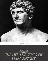 Cover The Life and Times of Marc Antony