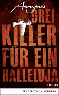 Cover Drei Killer für ein Halleluja