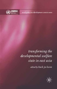 Cover Transforming the Developmental Welfare State in East Asia