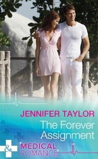 Cover Forever Assignment (Mills & Boon Medical) (Worlds Together, Book 1)