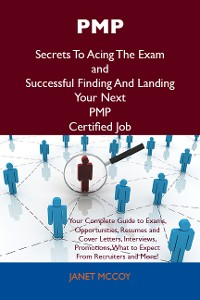 Cover PMP Secrets To Acing The Exam and Successful Finding And Landing Your Next PMP Certified Job