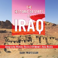 Cover The Historic Deserts of Iraq - Geography History Books | Children's Asia Books