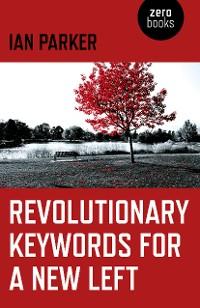 Cover Revolutionary Keywords for a New Left