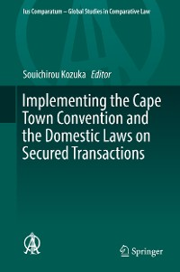 Cover Implementing the Cape Town Convention and the Domestic Laws on Secured Transactions