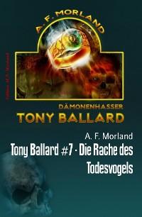 Cover Tony Ballard #7 - Die Rache des Todesvogels
