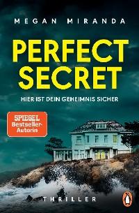 Cover Perfect Secret – Hier ist Dein Geheimnis sicher
