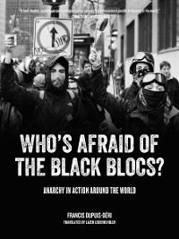 Cover Who's Afraid of the Black Blocs?