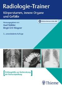 Cover Radiologie-Trainer Körperstamm, innere Organe und Gefäße