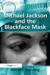 Cover Michael Jackson and the Blackface Mask