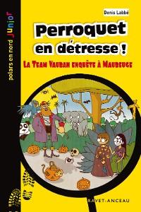 Cover Perroquet en détresse