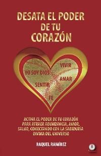 Cover Desata el poder de tu corazón
